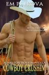 Cowboy Crushin' (Dalton Boys Book 3) - Em Petrova