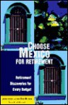 Choose Mexico for Retirement - John Howells, Don Merwin