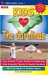 "Kids Love The Carolinas: Your Family Travel Guide to Exploring ""Kid-Friendly"" North & South Carolina (Kids Love Guides) - George Zavatsky"