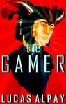 The Gamer - Lucas Alpay