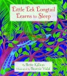 Little Lek Longtail Learns to Sleep - Bette Killion, Beatriz Vidal
