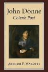 John Donne, Coterie Poet - Arthur F. Marotti, Donald Ratcliff