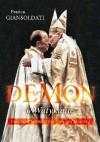 Demon w Watykanie. Legioniści Chrystusa i sprawa Maciela - Giansoldati Franca, Anna Osmólska-Mętrak