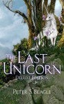 The Last Unicorn: Deluxe Edition - Connor Cochran, Peter S. Beagle