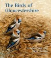 The Birds of Gloucestershire - Gordon Kirk, Phillips F, His Royal Highness The Prince of Wales, John Phillips