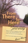 From There to Here: A Breast Cancer Journey - Diane Davies
