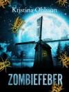 Zombiefeber - Kristina Ohlsson