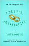 Forever, Interrupted: A Novel - Taylor Jenkins Reid