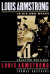 Louis Armstrong, In His Own Words: Selected Writings - Louis Armstrong