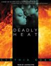 Deadly Heat - Cynthia Eden, Justine Eyre