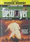 The Final Reel (The Destroyer, #116) - James Mullaney, Warren Murphy, Richard Ben Sapir