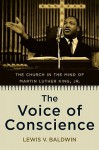 The Voice of Conscience: The Church in the Mind of Martin Luther King, Jr. - Lewis V. Baldwin