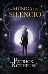 La música del silencio / (Spanish Edition) - Patrick Rothfuss