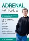Adrenal Fatigue : Understanding the Symptoms of Adrenal Fatigue - Eric Berg