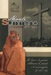 Monte Summano 1877 - 1924: La croce e la guerra attraverso le parole e le immagini di chi c'era - Renato Zanella, Gian Antonio Stella