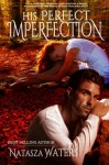 His Perfect Imperfection - Natasza Waters