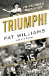 Triumph!: Powerful Stories of Athletes of Faith - Pat Williams