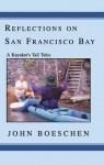 Reflections on San Francisco Bay: A Kayaker's Tall Tales, Vol. 1 - John Boeschen