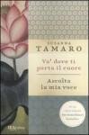 Và dove ti porta il cuore-Ascolta la mia voce - Susanna Tamaro