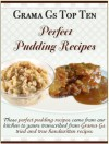 Grama Gs Top Ten: Perfect Pudding Recipes - Rose Taylor