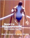 Sports Management: A guide to professional practice - Bob Stewart, Aaron Smith