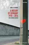 A History of Germany 1918-2014: The Divided Nation - Mary Fulbrook