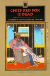Chief Red Fox Is Dead: A History of Native Americans, Since 1945 - James J. Rawls, Richard W. Etulain, Gerald D. Nash