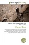 Khyber Pass - Agnes F. Vandome, John McBrewster, Sam B Miller II