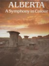 Alberta: A Symphony in Colour - Ted Ferguson
