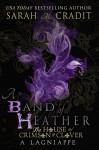 A Band of Heather: A Crimson & Clover Lagniappe (The House of Crimson & Clover) - Sarah M. Cradit, Kathy Lapeyre