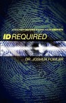 Id Required - Joshua Fowler