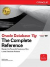 Oracle Database 11g: The Complete Reference Oracle Database 11g: The Complete Reference - Kevin Loney