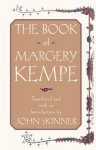 The Book of Margery Kempe - Margery Kempe, John Skinner