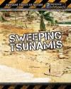 Sweeping Tsunamis - Louise Spilsbury, Richard Spilsbury