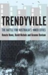 Trendyville: The Battle for Australia's Inner Cities - David Nichols