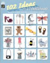 102 Ideas for 3-D Embellishments: 102 Ways to Make Your Own 3-D Scrapbook Accents - Hot Off The Press
