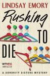 Rushing to Die: A Sorority Sisters Mystery - Lindsay Emory