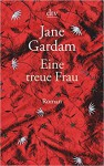 Eine treue Frau - Jane Gardam, Isabel Bogdan