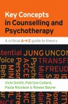 Key Concepts in Counselling and Psychotherapy: A critical A-Z guide to theory - Paula Nicolson, Rowan Bayne, Vicki Smith, Patrizia Collard