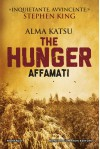 The hunger. Affamati - Alma Katsu, A. Russo