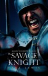 The Savage Knight (Malory's Knights of Albion) - Paul Lewis