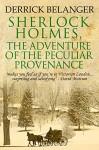 Sherlock Holmes: The Adventure of the Peculiar Provenance - Derrick Belanger