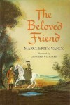 The Beloved Friend - Marguerite Vance