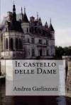 Il Castello Delle Dame - Dan Hill, Andrea Garlinzoni