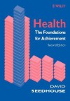 Health: The Foundations for Achievement - David Seedhouse