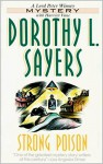 Strong Poison (Lord Peter Wimsey series Book 6) - Dorothy L. SAYERS