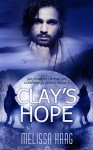 Clay's Hope: Judgement of the Six Companion Series, Book 1 - Melissa Haag, Allisyn Ma