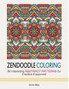 Zendoodle Coloring: 80 Interesting Abstract Patterns for Creative Enjoyment (Zendoodle Coloring, abstract patterns, mandala) - Anna May