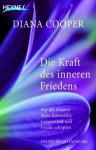 Die Kraft des inneren Friedens: Aus der inneren Mitte Zuversicht, Gelassenheit und Freude schöpfen (German Edition) - Diana Cooper, Manfred Miethe
