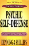 The Llewellyn Practical Guide To Psychic Self-Defense & Well Being (Llewelyn Practical Guides) - Melita Denning, Osborne Phillips